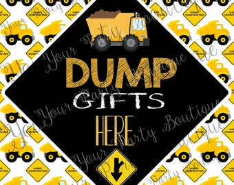 "Construction Themed Party Sign ""Dump Gifts Here"" Gift Table Sign - Kids Birthday Party Sign - Little Boy Little Girl Birthday/Baby shower"