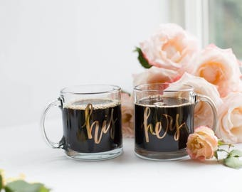 Glass Coffee Mug Set - His and Hers - Newlyweds - Housewarming - 11 Ounce - Lettered - Hand Lettering - Tea - Handlettering - Quotes - Gift