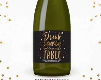 Drink Champagne and Dance on the Table Bachelorette Party Label, Birthday Party Label, Champagne Label, Engagement Gift, Bride-to-Be Gift