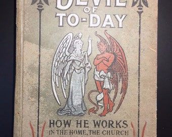 The Devil of To-day, Rev. I. Mench. Chambers, Illustrated, 1st. Ed, 1906