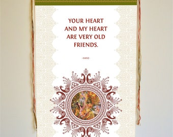 Your heart  and my heart are  very old  friends. Hafiz, inspirational banner, quotes, hafiz quote, love quotes, love gifts, love painting