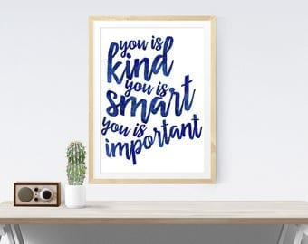 You Is Kind You Is Smart You Is Important Quote From The Help Navy Blue Typography Print Inspirational Wall Art Print Poster Wall Decor