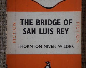 The Bridge of San Luis Rey. Thornton Niven Wilder. A Vintage Penguin Book 332. 1941