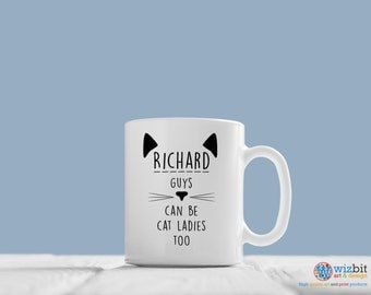 Personalised Guys Can Be Cat Ladies Too Mug - Cat Cup / Mug / Gift