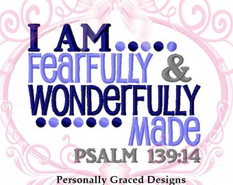 Instant Download I am Fearfully and Wonderfully Made Psalm 139:14 Saying Embroidery Design, 5x7 Design, Christian Saying Embroidery