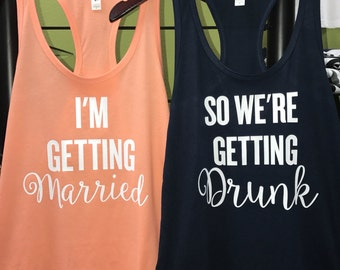 Bridesmaid shirts-Bachelorette party shirts- bride shirts-bachelorette party favors-I'm getting married-drunk in love-bridesmaid gifts-