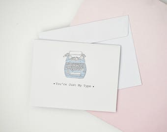 "Valentines Day Card ""You're Just My Type"" Illustrated Typewriter Anniversary Cute Love Romantic Boyfriend Girlfriend Blank For Him & Her"