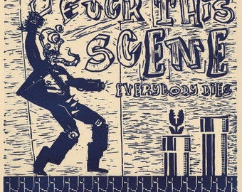 Fuck This Scene, Everybody Dies | Linocut Print | Original