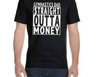 Gymnastics Dad, Straight Outta Money Shirt, Gymnastics Dad Shirt