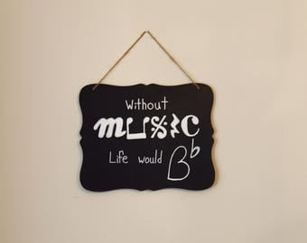 Decorative chalkboard, Without Music life would be flat, Gifts for music lovers, Home decor, For piano teacher, student