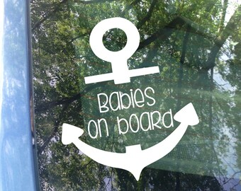 Babies on board Anchor Window Decal - Car Decal - New Baby - Baby Shower Gift - Baby on board Sticker - Anchor Decal - Nautical Decal