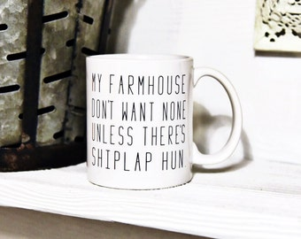 MY FARMHOUSE Don't Want None Coffee Mug