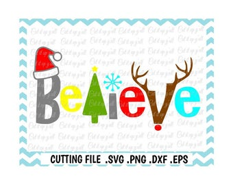 Believe Svg, Santa Hat, Rudolph, Christmas Tree Svg- Dxf- Png-Eps, Files for Cutting Machines Silhouette Cameo/Cricut  and Others.