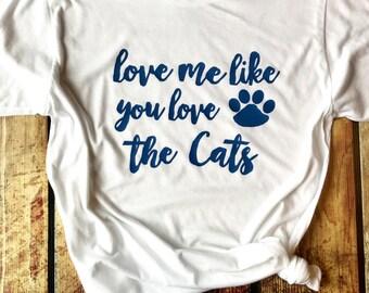 Kentucky Shirt /  Love Me Like You Love The Cats / Kentucky Wildcats / University of Kentucky / Wildcats / Kentucky Tee / Kentucky Fan