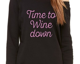 Funny Wine Shirt - Time To Wine Down Sweater - Off Shoulder Sweater - Wino Gift