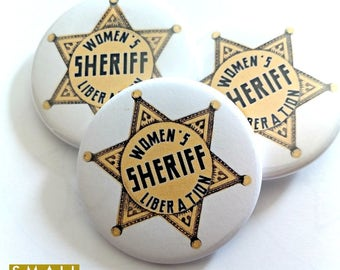 Women's Liberation Sheriff Badge, feminist buttons, feminist badge, feminist gift, feminist party favor, women's buttons, fight patriarchy,