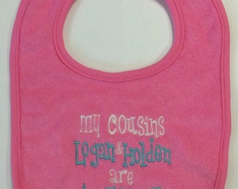 my cousins are awesome custom embroidered bib