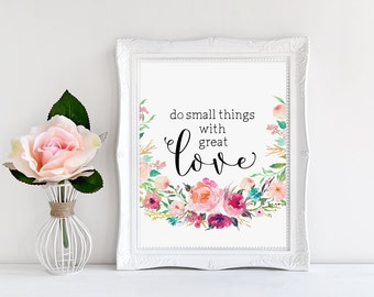 Printable Quote, Do Small Things With Great Love, Inspirational Print, Motivational Quote, Inspirational Decor, Wall Decor, Wall Art Print