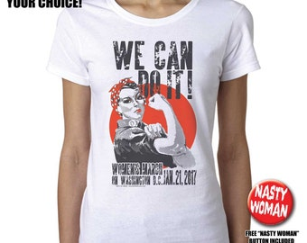 "WOMEN'S MARCH 2017 ""We Can Do It!"" Shirts, with Custom City Names - pre shrunk 100% cotton, short sleeve t-shirt. Free Button!"