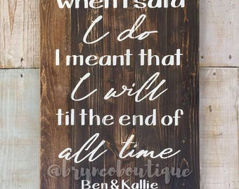Rustic / Wedding / When I Said I Do / Personalized / Wedding Date / Couples Names