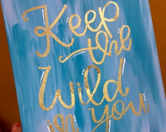 "Canvas Quote ""Keep the wild in you"" 12X9 Mixed Blue & White Canvas with Gold Embossed Quote Room Decor Embossing"