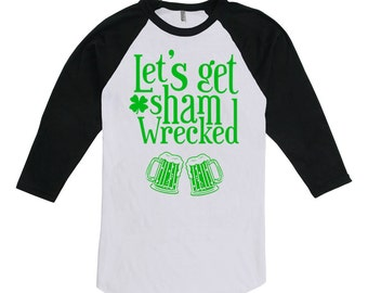 Funny St Patricks Day Shirt Drinking T Shirt Beer Lover Gift St Pattys TShirt Clover Let's Get Shamwrecked 3/4 Sleeve Raglan Tee FAT-649