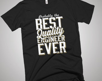 The Best Quality Engineer Ever T-Shirt