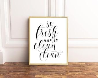 So Fresh and So Clean Clean Print, Bathroom wall decor, Bathroom Printable, Bathroom Sign, Bathroom Decor, Bathroom Art, Bathroom Wall Art