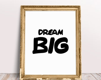 Printable Dream Big Quote, Inspirational Wall Art