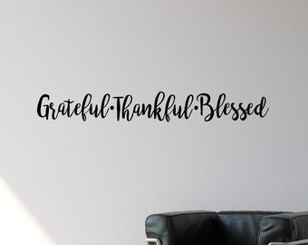 Grateful Thankful Blessed Quotes | Family Wall Decal | Family Decor | Family Wall Decal | Quote Decal | Quote Wall Decal | Wall Quotes