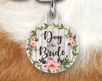 Dog of the Bride Pet Tag, Dog Of the Bride Pet Tag, Double Sided Pet Tag, Wedding gift, Gift For Bride, Dog Lover Gift, Dog Tags For dogs