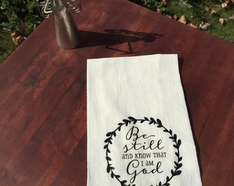Be Still and Know that I am God flour sack tea towel