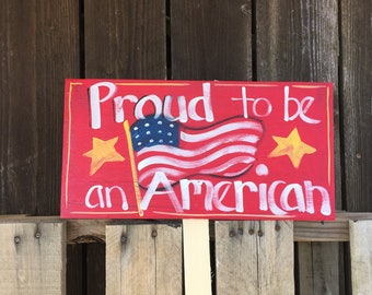 garden sign, Proud to be an American