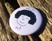 Chill Out Badge - Mindfulness Badge - Relax Badge - Pin Badge - Button Badge - Positivity Gift - Positive Pin - Relax Pin - 38mm