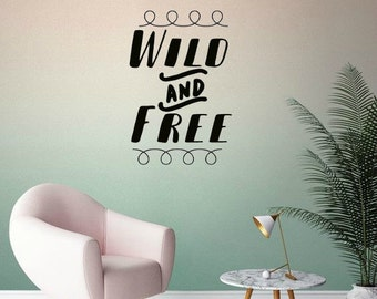 Wild and Free black vinyl wall decal