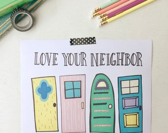 Love Your Neighbor Print, 8x10, Instant Download