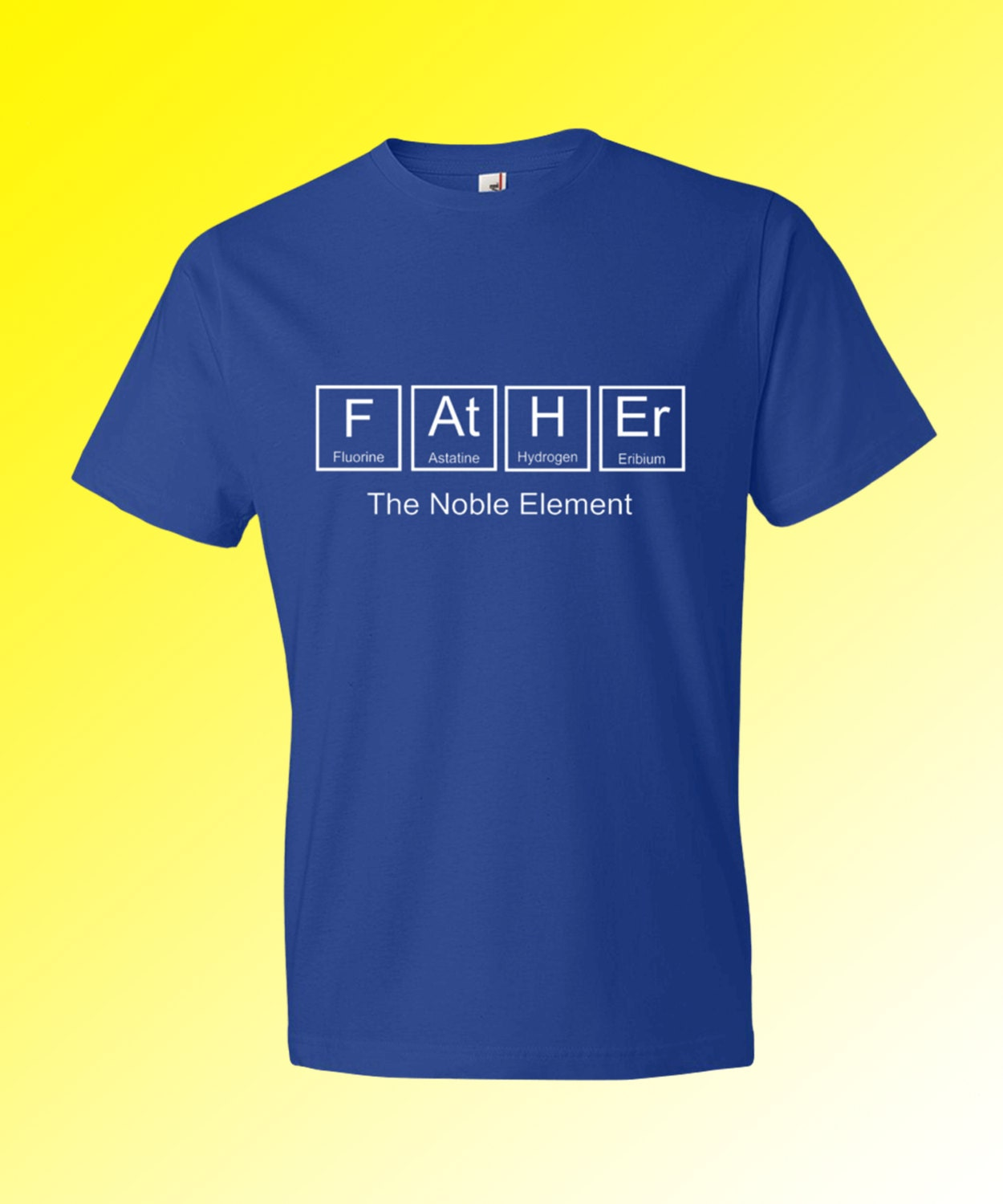 Periodic table father shirt father the noble element t shirt for Custom periodic table t shirts