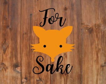 For Fox Sake Decal | Fox Sake Sticker