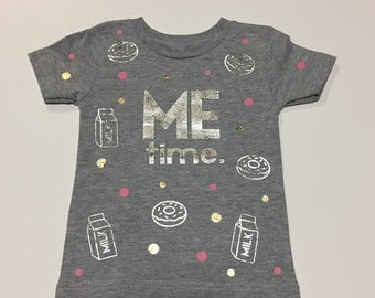 ME TIME. baby/toddler top.