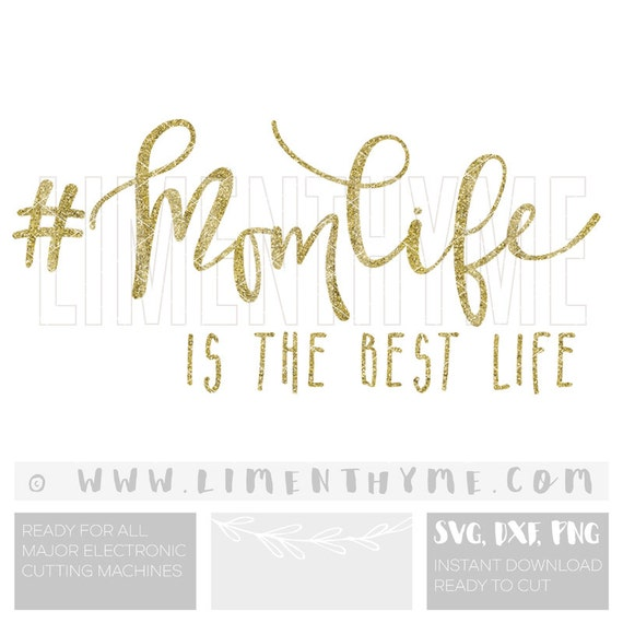 Momlife Svg Momlife Is The Best Life Cut Files By Limenthyme