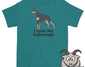 I Love My Doberman Shirt, I Love My Dog Shirt, Dog Love Shirt, Cute Dog Shirt, Puppy Shirt, Doberman T Shirt, Dog T Shirt, Pet Shirt