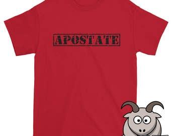 Apostate Shirt, Heretic Shirt, Atheist Shirt, Free Thinker Shirt, Skeptic Shirt, Reason Shirt, Anti-Religion Shirt, Atheism Shirt