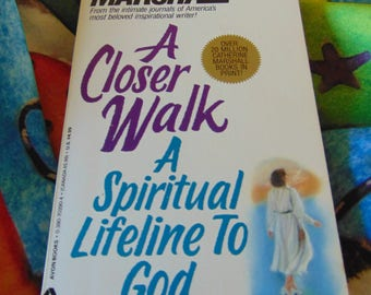 A Closer Walk A Spiritual  Lifeline to God  1986  Catherine Marshall