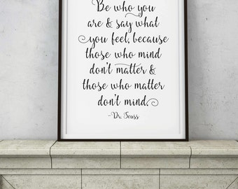 Be Who You Are, Dr. Seuss Quote - Inspiration Saying - PRINTABLE DIGITAL ART - Uplifting Rhyming Bedroom Meditation Decor - Instant Download