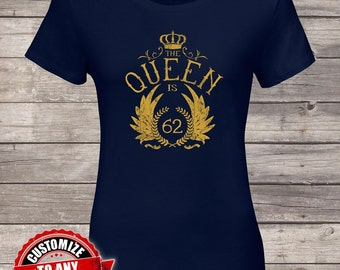 The Queen is 62, 62nd birthday, 62nd birthday gifts for women, 62nd birthday gift, 62nd birthday tshirt, gift for 62nd Birthday Party
