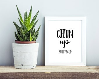 Chin Up Buttercup Print, Large PRINTABLE Wall Art, Inspirational Typography Print, Typography Poster, Printable, Chin Up Quote Print