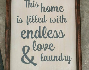 Framed Wood Sign - This home is filled with Endless Love and Laundry