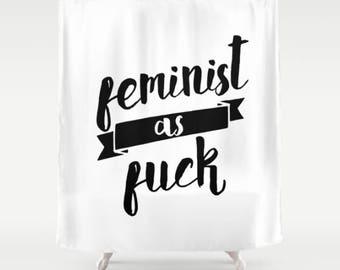 Feminist As Fuck White Shower Curtain