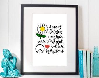 Flowers in my Hair, Flower Child Decor, Boho Floral Wall Art, Floral, Wildflower, Peace in my Soul, Boho Hippie Art, Gypsy Soul, Bohemian