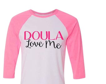 Doula Shirt, Doula Gift, Midwife, Gift for Doula, Birth, Mom Shirt, Pregnancy Shirt, Breastfeeding